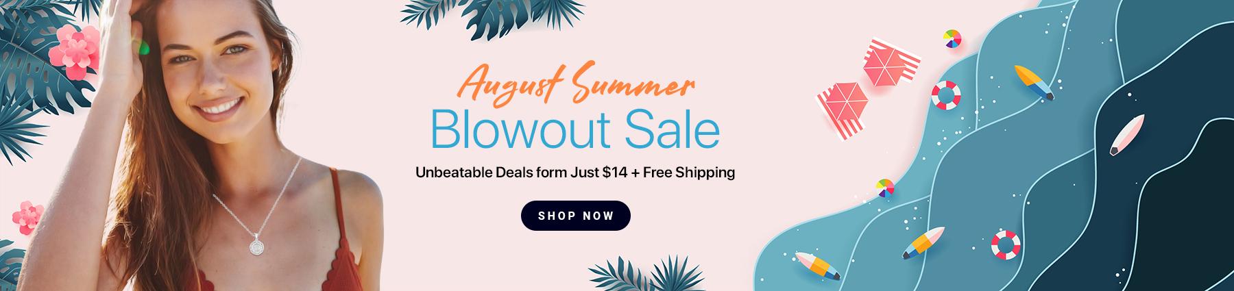 August Summer Blowout Sale