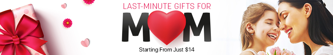 Last-Minute Gifts For MOM